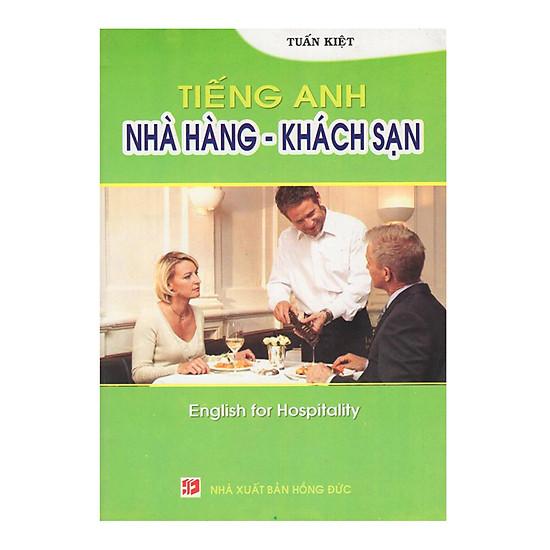 English For Hospitality - Tiếng Anh Nhà Hàng - Khách Sạn