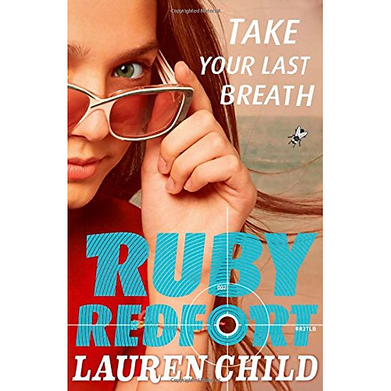 [Download sách] Take Your Last Breath (Ruby Redfort, Book 2)