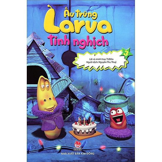 Ấu Trùng Larva Tinh Nghịch (Tập 3)