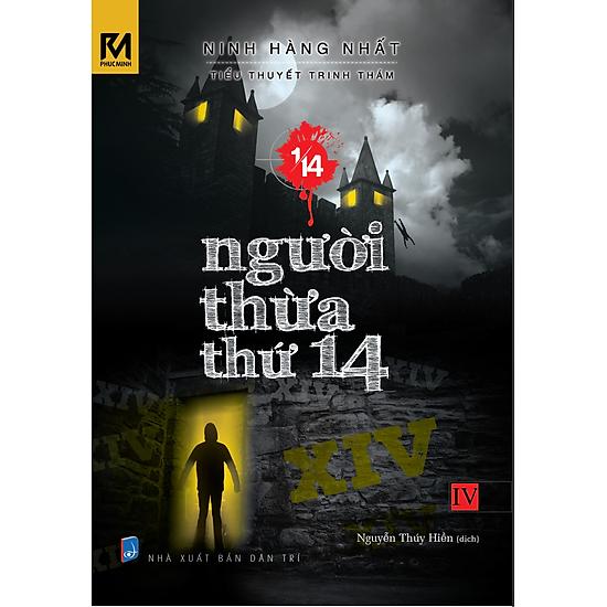 Tiểu Thuyết Trinh Thám 1/14 – Tập 4 – Người Thừa Thứ 14