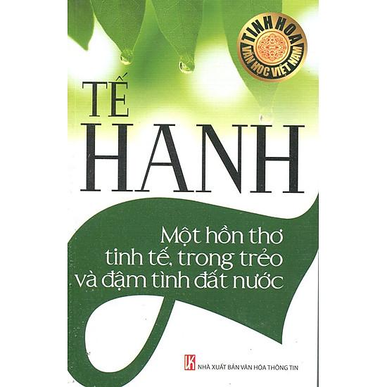 Tế Hanh - Một Hồn Thơ Tinh Tế, Trong Trẻo Và Đậm tình Đất Nước