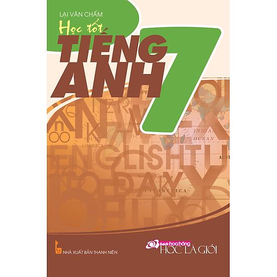 Học Tốt Tiếng Anh Lớp 7