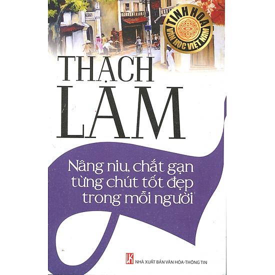 [Download Sách] Thạch Lam - Nâng Niu, Chắt Gạn Từng Chút Tốt Đẹp Trong Mỗi Người