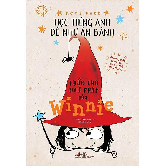 Thần Chú Ngữ Pháp Của Winnie – Học Tiếng Anh Dễ Như Ăn Bánh