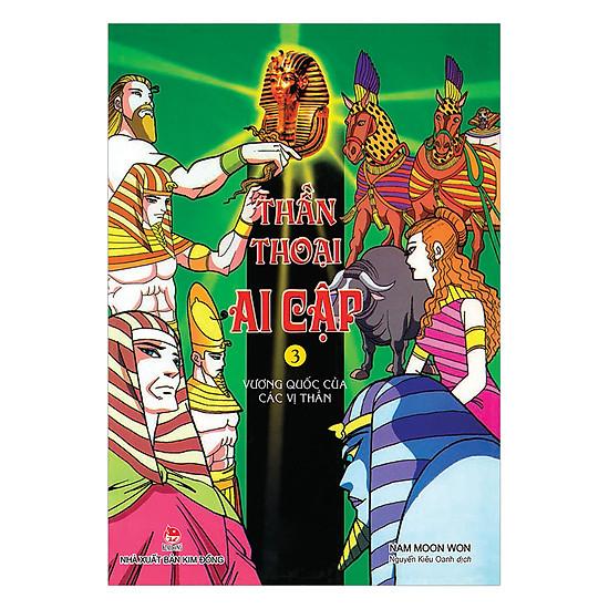 [Download sách] Thần Thoại Ai Cập - Tập 3: Vương Quốc Của Các Vị Thần (Tái Bản 2017)
