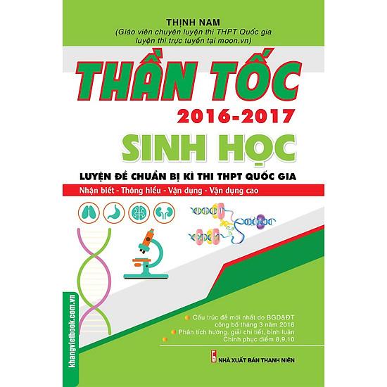 Thần Tốc Luyện Đề Chuẩn Bị Kì Thi THPT Quốc Gia Sinh Học 2016 – 2017