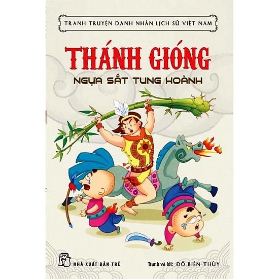 [Download Sách] Tranh Truyện Danh Nhân Lịch Sử Việt Nam - Thánh Gióng Ngựa Sắt Tung Hoành