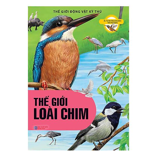 Thế Giới Động Vật Kì Thú - Thế Giới Loài Chim