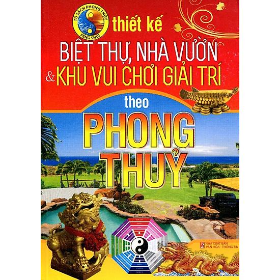 [Download Sách] Thiết Kế Biệt Thự, Nhà Vườn Và Khu Vui Chơi Giải Trí Theo Phong Thủy