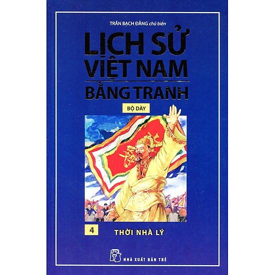 Lịch Sử Việt Nam Bằng Tranh (Tập 4) - Thời Nhà Lý