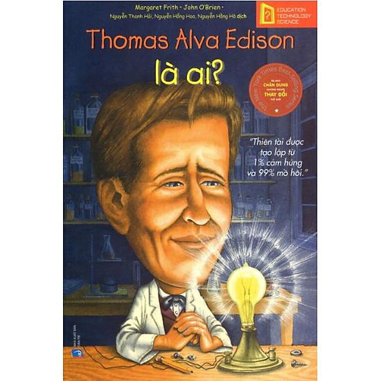 Bộ Sách Chân Dung Những Người Thay Đổi Thế Giới – Thomas Alva Edison Là Ai?