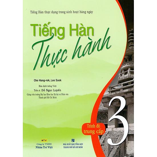 Tiếng Hàn Thực Hành (Tập 3) – Trình Độ Trung Cấp – Bài Học (Kèm Đĩa MP3)