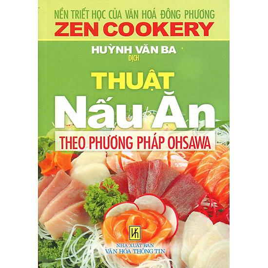 Thuật Nấu Ăn Theo Phương Pháp OHSAWA (Tái Bản)