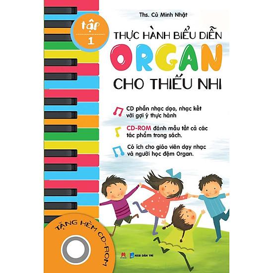 Thực Hành Biểu Diễn Organ Cho Thiếu Nhi – Tập 1