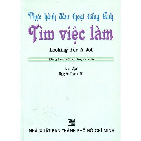 Thực Hành Đàm Thoại Tiếng Anh Tìm Việc Làm (Kèm 1 CD)