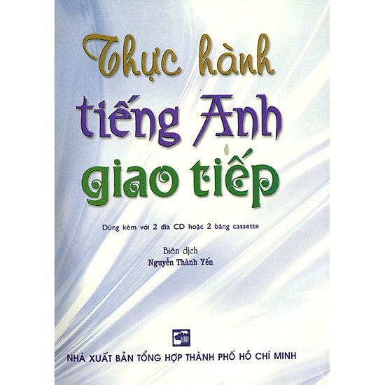 Thực Hành Tiếng Anh Giao Tiếp (Kèm 2CD)