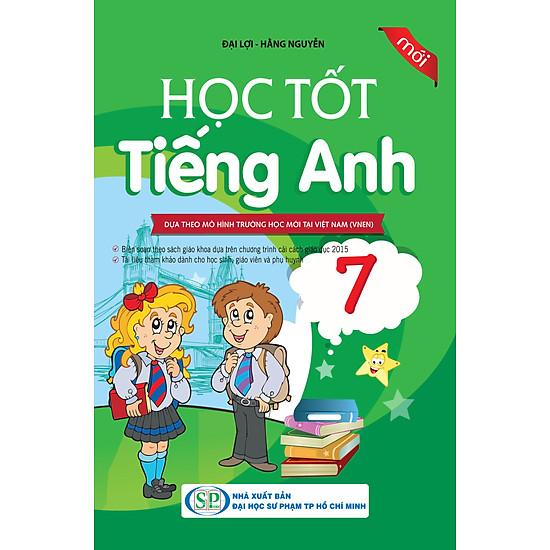 Học Tốt Tiếng Anh Lớp 7 (Mới)