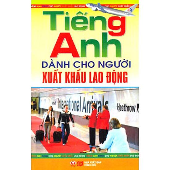 [Download Sách] Tiếng Anh Dành Cho Người Xuất Khẩu Lao Động