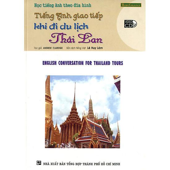 Download sách Tiếng Anh Giao Tiếp Khi Đi Du Lịch Thái Lan (Kèm VCD)