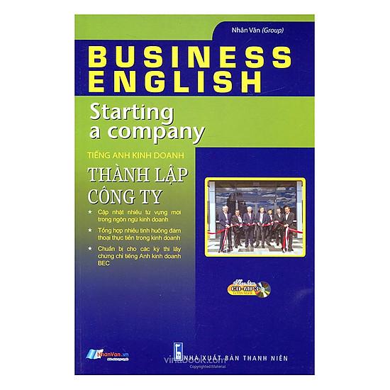 Tiếng Anh Kinh Doanh  - Thành Lập Công Ty (Kèm CD)
