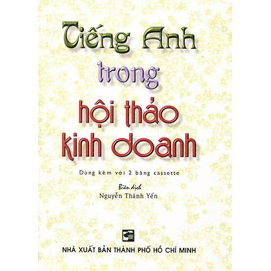 Tiếng Anh Trong Hội Thảo Kinh Doanh (Kèm 2 CD)