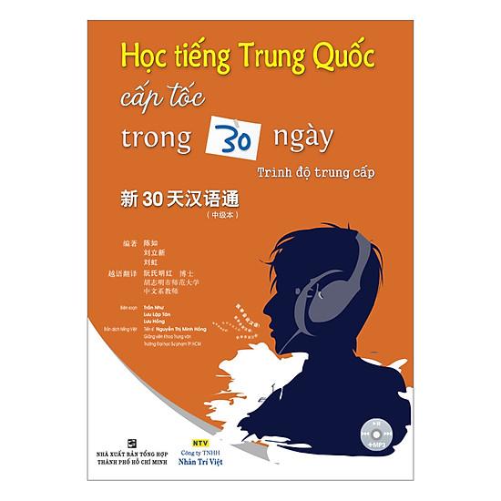 Học Tiếng Trung Quốc Cấp Tốc Trong 30 Ngày: Trình Độ Trung Cấp (Kèm CD)