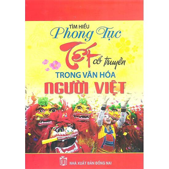 [Download sách] Tìm Hiểu Phong Tục Tết Cổ Truyền Trong Văn Hóa Người Việt