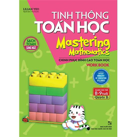 [Download Sách] Tinh Thông Toán Học Mastering Mathematics - Work Book - Quyển B (Dành Cho Trẻ 8 - 9 Tuổi)