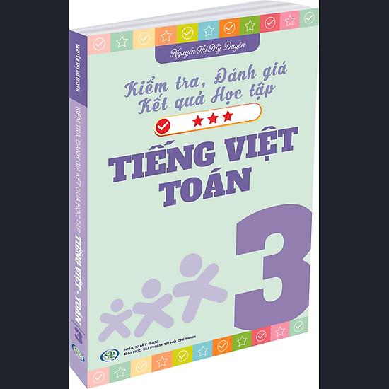 Kiểm Tra Đánh Giá Kết Quả Học Tập Tiếng Việt  Và Toán 3