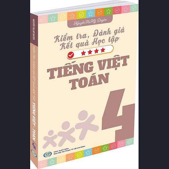[Download Sách] Kiểm Tra Đánh Giá Kết Quả Học Tập Tiếng Việt Và Toán 4