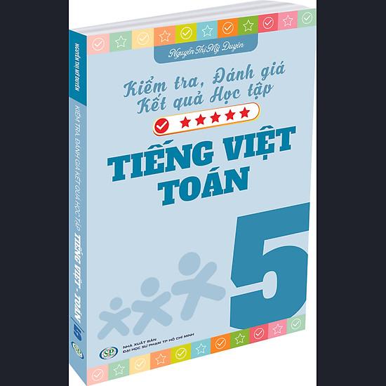Kiểm Tra Đánh Giá Kết Quả Học Tập Tiếng Việt  Và Toán 5