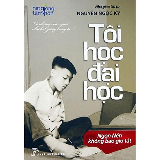 [Download sách] Tôi Học Đại Học - Nguyễn Ngọc Ký (Tái Bản)