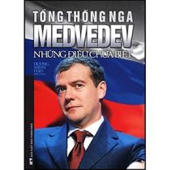 Tổng Thống Nga Medvedev Những Điều Chưa Biết