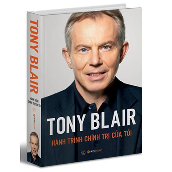 Tony Blair – Hành Trình Chính Trị Của Tôi