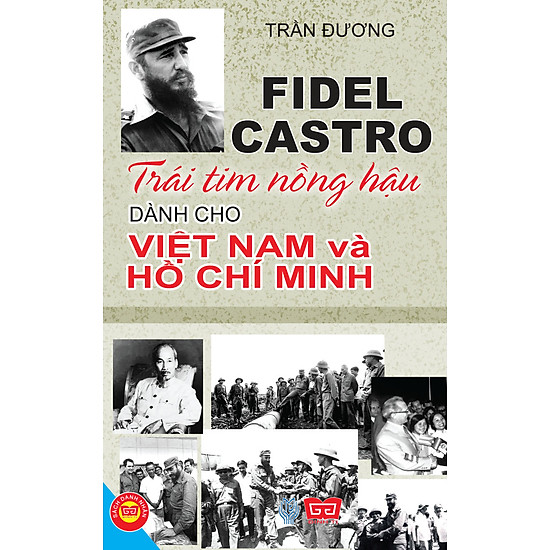 [Download sách] Trái Tim Nồng Hậu Dành Cho Việt Nam Và Hồ Chí Minh