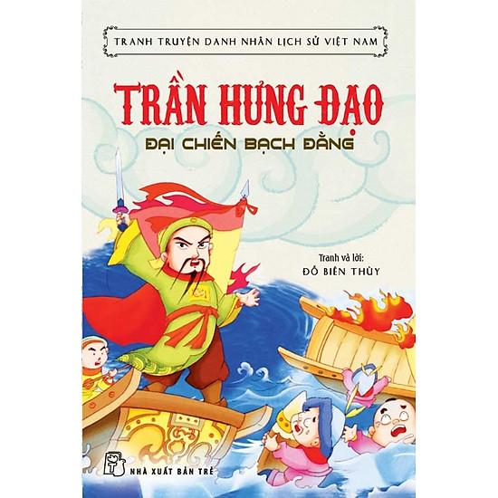 Tranh Truyện Danh Nhân Lịch Sử Việt Nam – Trần Hưng Đạo Đại Chiến Bạch Đằng