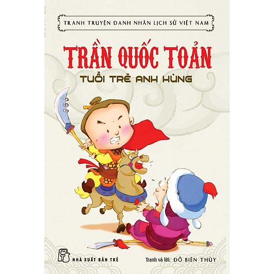 Tranh Truyện Danh Nhân Lịch Sử Việt Nam - Trần Quốc Toản Tuổi Trẻ Anh Hùng