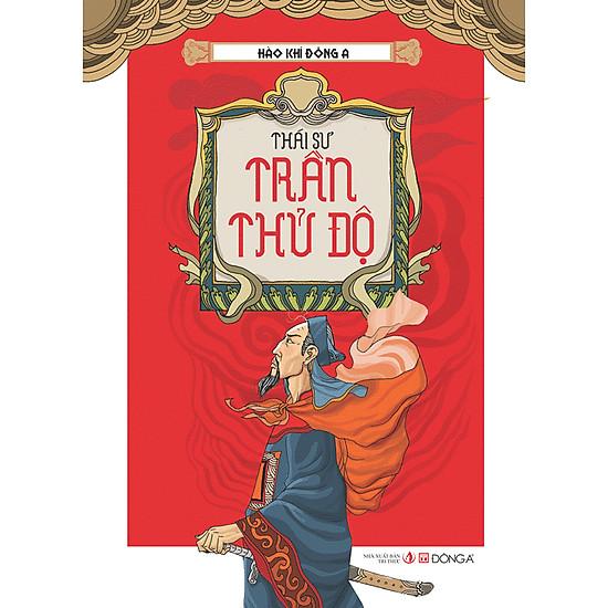 [Download Sách] Hào Khí Đông A - Thái Sư Trần Thủ Độ