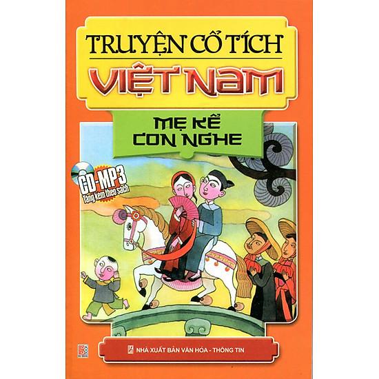 Truyện Cổ Tích Việt Nam : Mẹ Kể Con Nghe – Kèm CD (Tái Bản)
