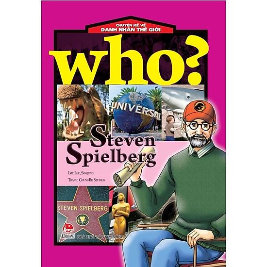 [Download Sách] Who - Chuyện Kể Về Danh Nhân Thế Giới (Steven Spielberg)