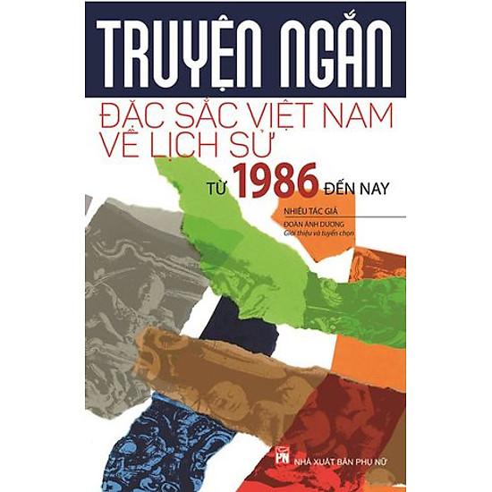 Truyện Ngắn Đặc Sắc Việt Nam Về Lịch Sử Từ Năm 1986 Đến Nay