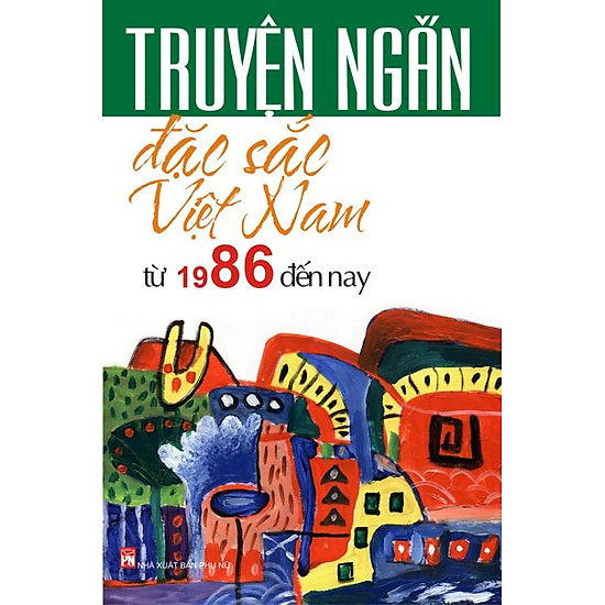 Truyện Ngắn Đặc Sắc Việt Nam Từ 1986 Đến Nay