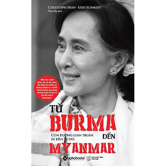 Từ Burma Đến Myanmar – Con Đường Gian Truân Đi Đến Tự Do