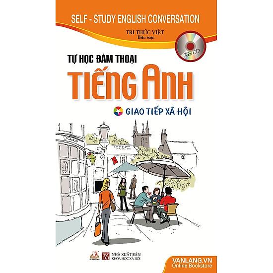 Tự Học Đàm Thoại Tiếng Anh Giao Tiếp Xã Hội (Kèm CD)