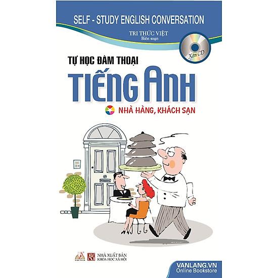Tự Học Đàm Thoại Tiếng Anh Nhà Hàng Khách Sạn (Kèm CD)