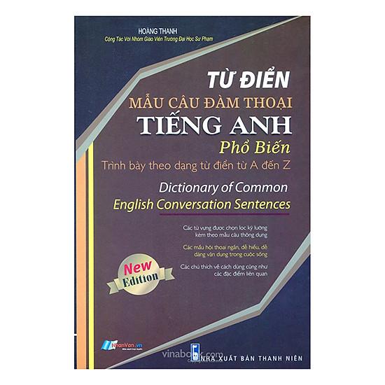 [Download Sách] Từ Điển Mẫu Câu Đàm Thoại Tiếng Anh Phổ Biến: Từ A Đến Z