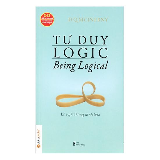 Tư Duy Logic (Being Logical) - Để Nghĩ Thông Minh Hơn (Tái Bản)