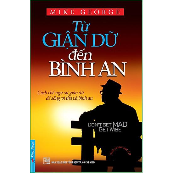 Từ Giận Dữ Đến Bình An (Kèm CD) (Tái Bản)
