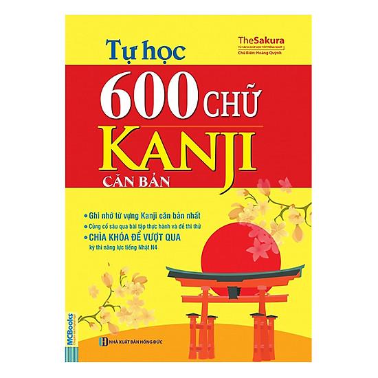 Tự Học 600 Chữ Kanji Căn Bản (Tái Bản 2017)