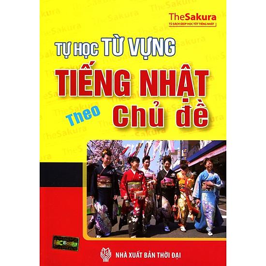 Download sách Tự Học Từ Vựng Tiếng Nhật Theo Chủ Đề (Không CD)
